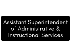 Assistant Superintendent of Administrative and Instructional Services